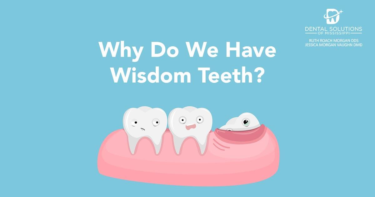 Why do we have wisdom teeth