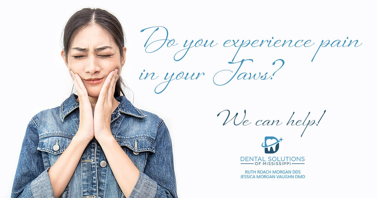 Do you experience pain in your jaws