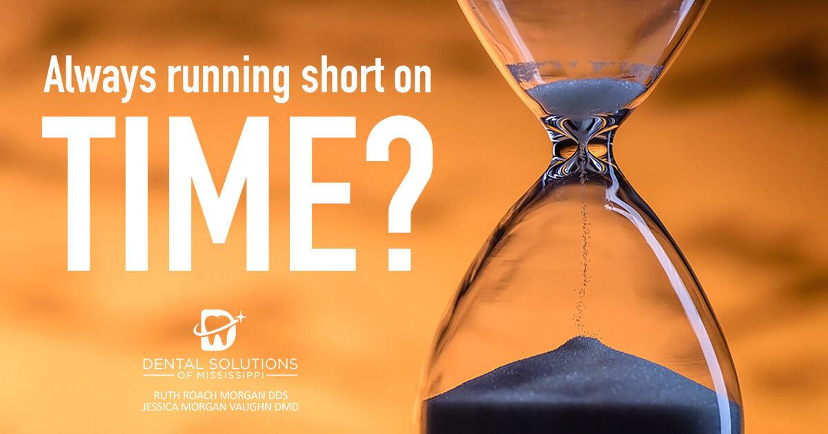 always running short on time?