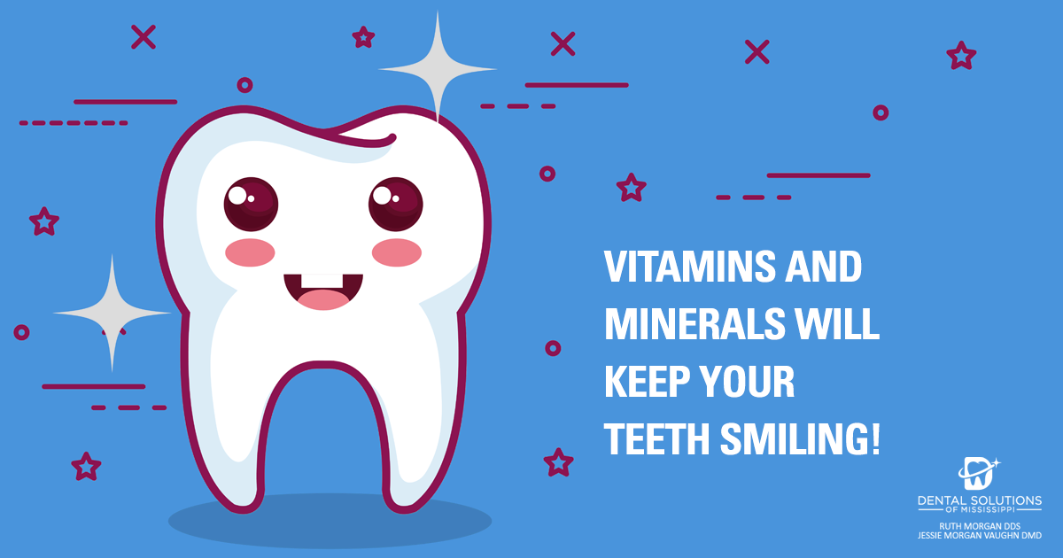 vitamins and minerals will keep your teeth smiling