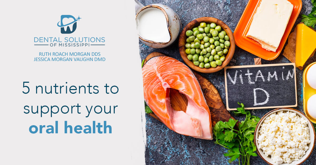 5 Nutrients to support your oral health